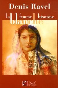 Denis Ravel - La femme bisonne blanche.