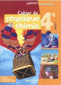 Denis Regaud et Gérard Vidal - Cahier de physique chimie 4e cycle 4 Regaud-Vento.