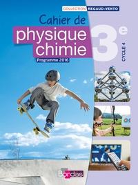 Denis Regaud et Gérard Vidal - Physique chimie 3e Cycle 4 - Cahier de l'élève.
