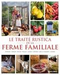 Denis Retournard et Laurent Bourgeois - Le traité Rustica de la ferme familiale.