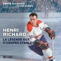 Denis Richard et Léandre Normand - Henri Richard - La légende aux 11 coupes Stanley.