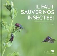 Denis Richard et Pierre-Olivier Maquart - Il faut sauver nos insectes !.