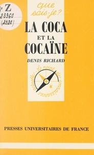 Denis Richard et Paul Angoulvent - La coca et la cocaïne.