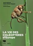 Denis Richard et Pierre-Olivier Maquart - La vie des coléoptères d'Europe.