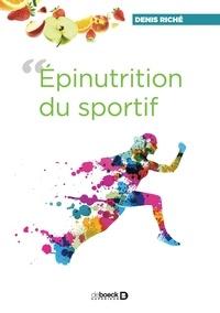 Denis Riché - L'épinutrition du sportif... - Ou comment le contenu de notre assiette module l'expression de nos gènes... et nos aptitudes physiques.