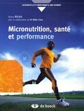 Denis Riché - Micronutrition, santé et performance - Comprendre ce qu'est vraiment la micronutrition.