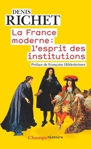 Denis Richet - La France moderne : l'esprit des institutions.