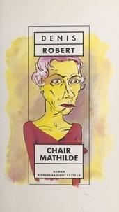 Denis Robert - Chair Mathilde.
