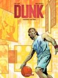Denis Robert et Franck Biancarelli - Dunk Tome 1 : Naissance d'un héros.