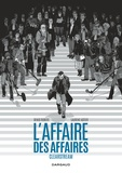 Denis Robert et Laurent Astier - L'affaire des affaires  : L'intégrale Clearstream.