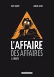 Denis Robert et Laurent Astier - L'affaire des affaires Tome 2 : L'enquête.
