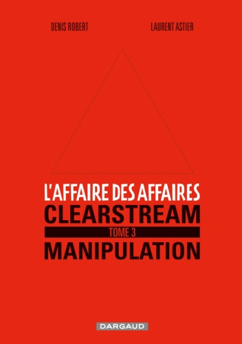 L'affaire des affaires Tome 3 Clearstream manipulation
