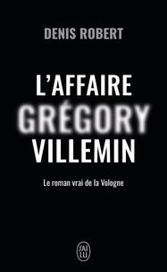 Denis Robert - L'affaire Grégory Villemin - Le roman de la Vologne.