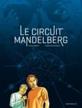 Denis Robert et Franck Biancarelli - Le circuit Mandelberg.