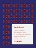 Denis Roche - Lettre ouverte à quelques amis et à un certain nombre de jean-foutres - 22-25 juin 1995.