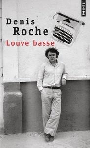 Denis Roche - Louve basse.