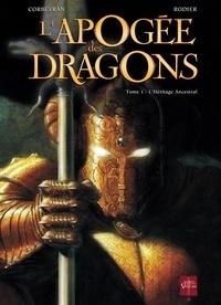 Denis Rodier et Eric Corbeyran - L'apogée des dragons Tome 1 : L'héritage ancestral.
