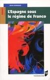 Denis Rodrigues - L'Espagne sous le régime de Franco.