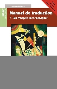 Denis Rodrigues - Manuel de traduction - Tome 1, Thème espagnol.
