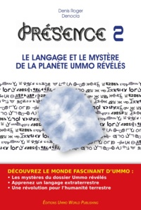 Denis Roger DENOCLA - PRESENCE 2 - Le langage et le mystère de la planète UMMO révélés.