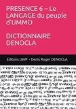 Denis Roger DENOCLA - PRESENCE 6 – Le LANGAGE du peuple d'UMMO DICTIONNAIRE DENOCLA.