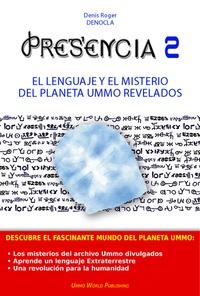 Denis Roger DENOCLA - PRESENCIA 2 - El lenguaje y el misterio del planeta UMMO revelados.