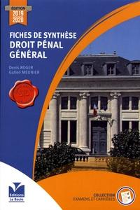 Denis Roger et Gatien Meunier - Fiches de synthèse de droit pénal général.