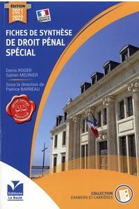 Denis Roger et Gatien Meunier - Fiches de synthèse de droit pénal spécial.