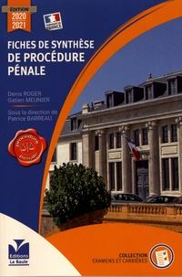 Denis Roger et Gatien Meunier - Fiches de synthèse de procédure pénale.