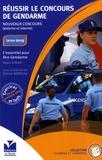 Denis Roger - Réussir le concours de gendarme, concours externe et interne - L'essentiel pour être Gendarme.