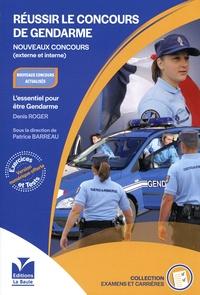 Denis Roger et Patrice Barreau - Réussir le concours de gendarme - Concours externe et interne.