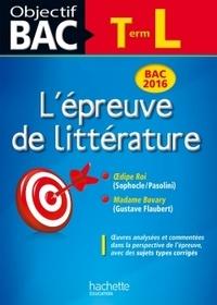 Denis Roger-Vasselin et Véronique Brémond-Bortoli - L'épreuve de littérature Tle L - Oedipe Roi ; Madame Bovary.