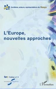 Denis Rolland et Marion Aballéa - Cahiers de fare N° 2 : L'Europe, nouvelles approches.