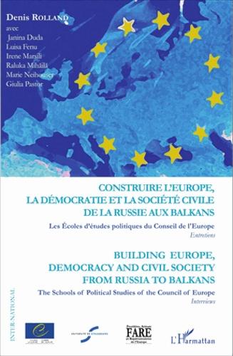 Construire l'Europe, la démocratie et la société civile de la Russie aux Balkans. Les Ecoles d'Etudes Politiques du Conseil de l'Europe