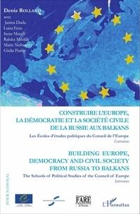 Denis Rolland - Construire l'Europe, la démocratie et la société civile de la Russie aux Balkans - Les Ecoles d'Etudes Politiques du Conseil de l'Europe.