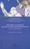 Denis Rolland - Histoire culturelle des relations internationales - Carrefour méthodologique XXe siècle.