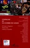 Denis Rolland - L'Espagne et la guerre du Golfe - D'Aznar à Zapatero, démocratie, violence et émotion.