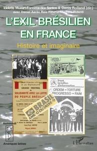 Denis Rolland - L'exil brésilien en France - Histoire et imaginaire.