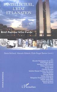 Denis Rolland et Marcelo Ridenti - L'intellectuel, l'Etat et la nation - Brésil-Amérique latine-Europe.