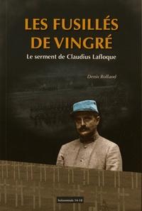 Denis Rolland - Les fusillés de Vingré - Le serment de Claudius Lafloque.