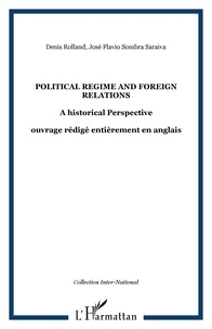 Denis Rolland et José-Flavio Sombra Saraiva - Political Regime and Foreign Relations - A Historical Perspective.