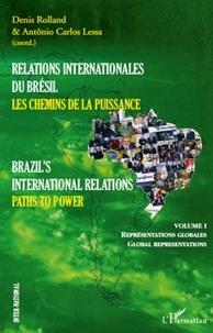 Denis Rolland et Antonio Carlos Lessa - Relations internationales du Brésil - Les chemins de la puissance.