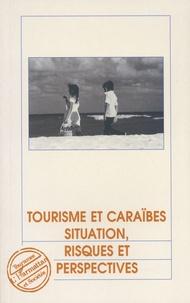 Denis Rolland - Tourisme et Caraïbes - Situations, risques et perspectives.