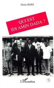 Denis Ropa - Qui est Idi Amin Dada ?.