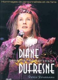 Denis Rousseau - Diane Dufresne - Sentiments partagés, Hommages de personnalités et de fans.