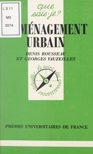 Denis Rousseau et Georges Vauzeilles - L'aménagement urbain.