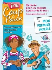 Denis Roux et Laurent Miqueu - MÉTHODE UKULÉLÉ ENFANT - Le P'tit Coup de Pouce Ukulélé - Mon Première Ukulélé.