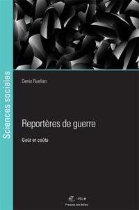 Denis Ruellan - Reportères de guerre - Goût et coûts.