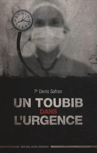 Denis Safran - Un toubib dans l'urgence.