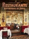 Denis Saillard et Françoise Hache-Bissette - Restaurants historiques de Paris - De la fin de l'Ancien Régime aux années 1930.